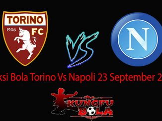 Prediksi Bola Torino Vs Napoli 23 September 2018