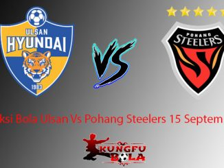 Prediksi Bola Ulsan Vs Pohang Steelers 15 September 2018