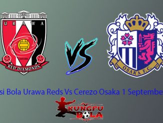 Prediksi Bola Urawa Reds Vs Cerezo Osaka 1 September 2018