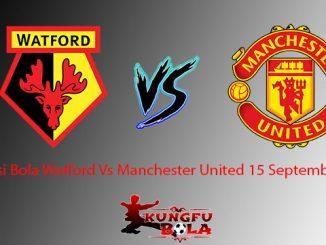 Prediksi Bola Watford Vs Manchester United 15 September 2018
