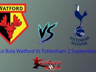 Prediksi Bola Watford Vs Tottenham 2 September 2018