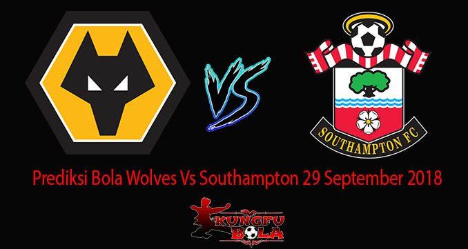 Prediksi Bola Wolves Vs Southampton 29 September 2018