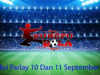 Prediksi Parlay 10 Dan 11 September 2018