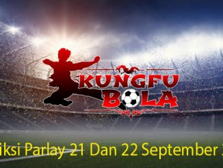 Prediksi Parlay 21 Dan 22 September 2018