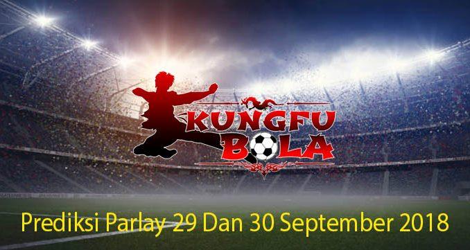 Prediksi Parlay 29 Dan 30 September 2018