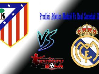 Prediksi Atletico Madrid Vs Real Sociedad 28 Oktober 2018