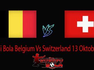 Prediksi Bola Belgium Vs Switzerland 13 Oktober 2018