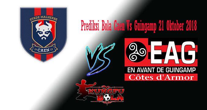 Prediksi Bola Caen Vs Guingamp 21 Oktober 2018