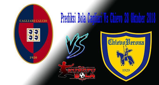 Prediksi Bola Cagliari Vs Chievo 28 Oktober 2018