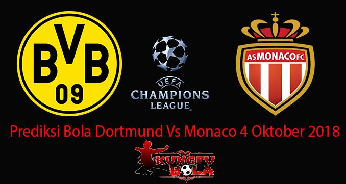Prediksi Bola Dortmund Vs Monaco 4 Oktober 2018