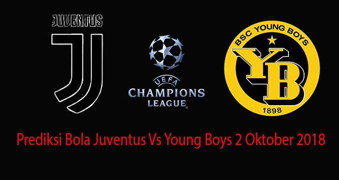 Prediksi Bola Juventus Vs Young Boys 2 Oktober 2018