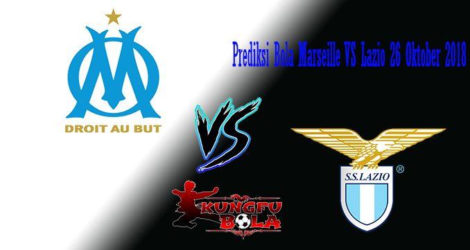 Prediksi Bola Marseille VS Lazio 26 Oktober 2018