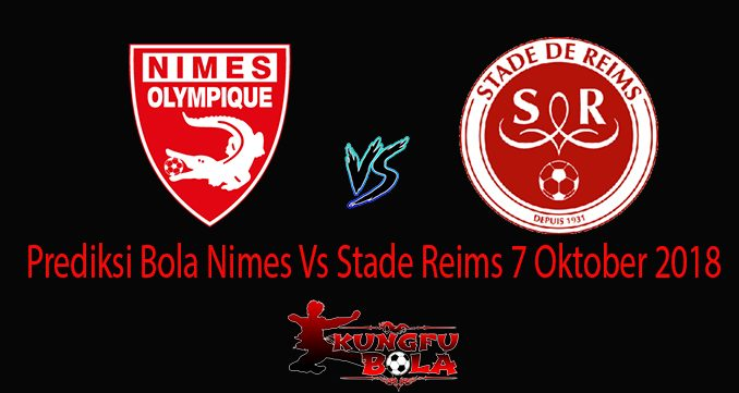 Prediksi Bola Nimes Vs Stade Reims 7 Oktober 2018
