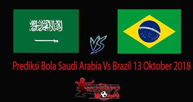 Prediksi Bola Saudi aArabia Vs Brazil 13 Oktober 2018