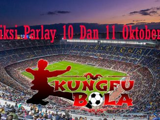 Prediksi Parlay 10 Dan 11 Oktober 2018