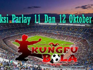 Prediksi Parlay 11 Dan 12 Oktober 2018