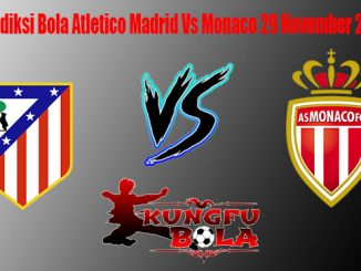 Prediksi Bola Atletico Madrid Vs Monaco 29 November 2018