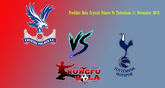 Prediksi Bola Crystal Palace Vs Tottenham 11 November 2018