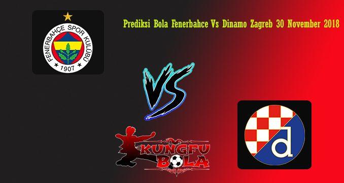 Prediksi Bola Fenerbahce Vs Dinamo Zagreb 30 November 2018