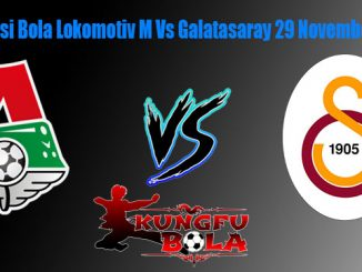Prediksi Bola Lokomotiv M Vs Galatasaray 29 November 2018