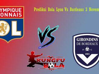 Prediksi Bola Lyon Vs Bordeaux 3 November 2018