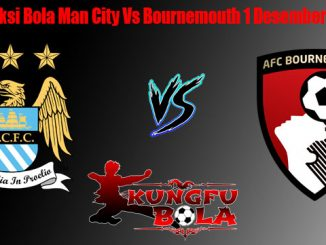Prediksi Bola Man City Vs Bournemouth 1 Desember 2018