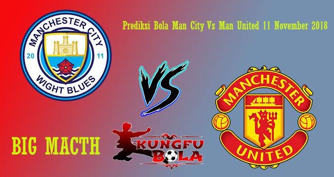 Prediksi Bola Man City Vs Man United 11 November 2018