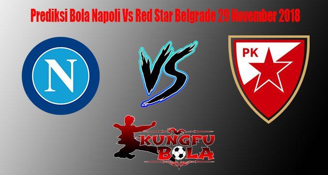 Prediksi Bola Napoli Vs Red Star Belgrade 29 November 2018