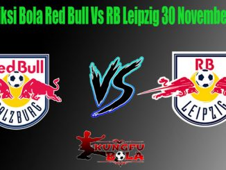 Prediksi Bola Red Bull Vs RB Leipzig 30 November 2018