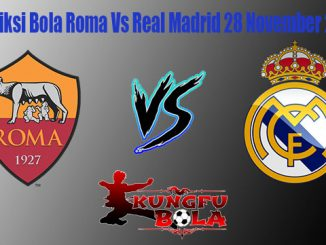 Prediksi Bola Roma Vs Real Madrid 28 November 2018