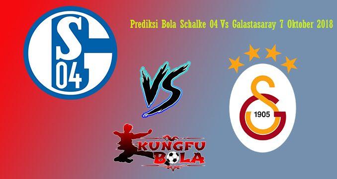 Prediksi Bola Schalke 04 Vs Galastasaray 7 Oktober 2018