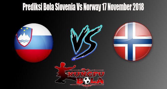 Prediksi Bola Slovenia Vs Norway 17 November 2018