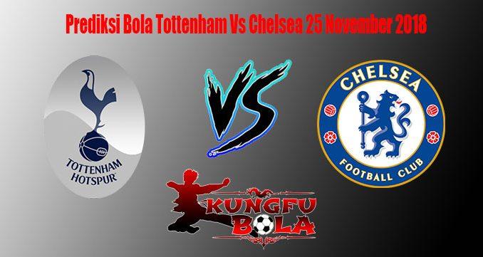 Prediksi Bola Tottenham Vs Chelsea 25 November 2018