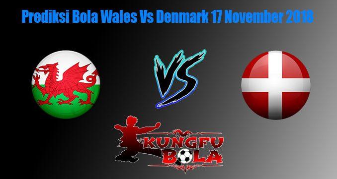 Prediksi Bola Wales Vs Denmark 17 November 2018