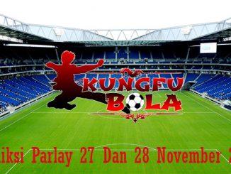 Prediksi Parlay 27 Dan 28 November 2018
