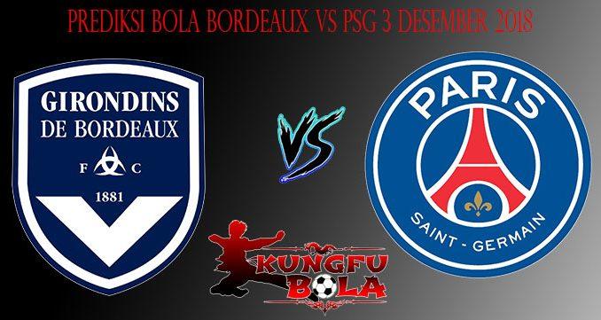 Prediksi Bola Bordeaux Vs PSG 3 Desember 2018
