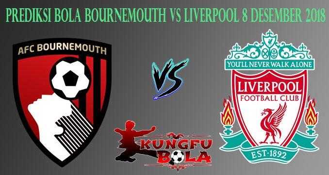 Prediksi Bola Bournemouth Vs Liverpool 8 Desember 2018