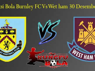 Prediksi Bola Burnley FC Vs Wet ham 30 Desember 2018