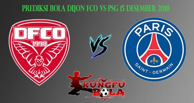 Prediksi Bola Dijon FCO Vs PSG 15 Desember 2018