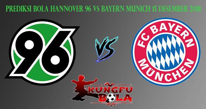 Prediksi Bola Hannover 96 Vs Bayern Munich 15 Desember 2018