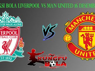 Prediksi Bola Liverpool Vs Man United 16 Desember 2018