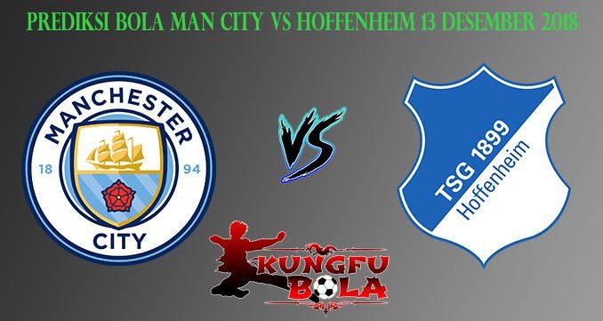 Prediksi Bola Man City Vs Hoffenheim 13 Desember 2018