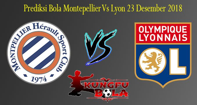 Prediksi Bola Montepellier Vs Lyon 23 Desember 2018