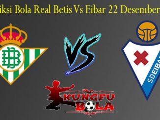 Prediksi Bola Real Betis Vs Eibar 22 Desember 2018