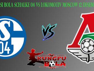 Prediksi Bola Schalke 04 Vs Lokomotiv 12 Desember 2018
