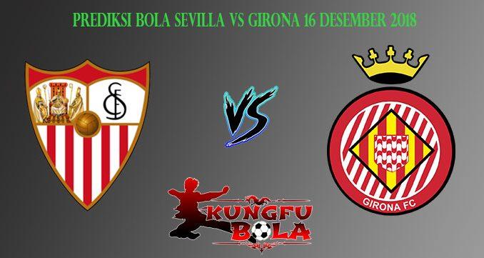 Prediksi Bola Sevilla Vs Girona 16 Desember 2018