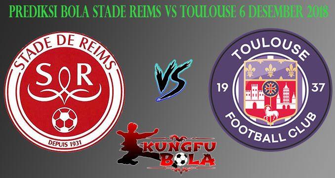 Prediksi Bola Stade Reims Vs Toulouse 6 Desember 2018