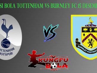 Prediksi Bola Tottenham Vs Burnley FC 15 Desember 2018