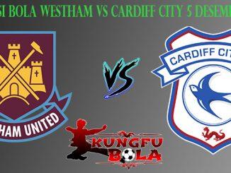 Prediksi Bola Westham Vs Cardiff City 5 Desember 2018