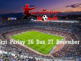 Prediksi Parlay 26 Dan 27 Desember 2018